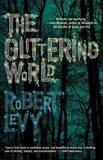 The Glittering World by Robert Levy (Professor of Neurological Surgery and<br>Associate Professor of Physiology<br>Feinberg School of Medicine<br>Northwestern University<br>E