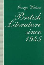 British Literature since 1945 by George Watson image