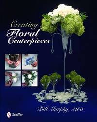 Creating Floral Centerpieces by Bill Murphy image