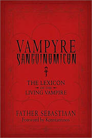 Vampyre Sanguinomicon by Father Sebastiaan