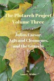 The Plutarch Project Volume Three by Anne E White