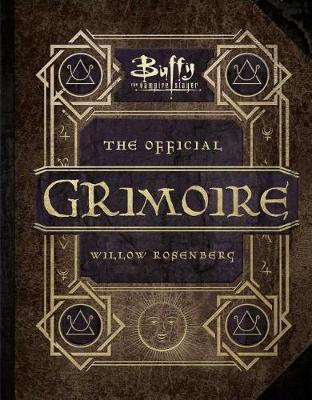 Buffy the Vampire Slayer: The Official Grimoire by Willow Rosenberg