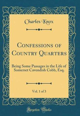 Confessions of Country Quarters, Vol. 1 of 3 by Charles Knox image
