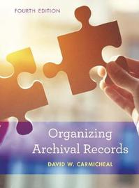 Organizing Archival Records by David W. Carmicheal image