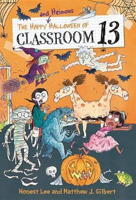 The Happy and Heinous Halloween of Classroom 13 by Honest Lee image