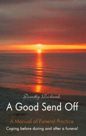 A Good Send Off: Coping Before During and After a Funeral by Dorothy Richards image