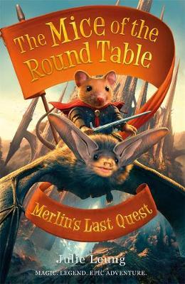 Mice of the Round Table 3: Merlin's Last Quest by Julie Leung