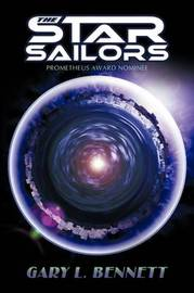 The Star Sailors by Gary L Bennett