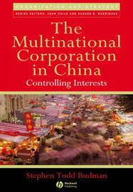 The Multinational Corporation in China by Stephen Todd Rudman