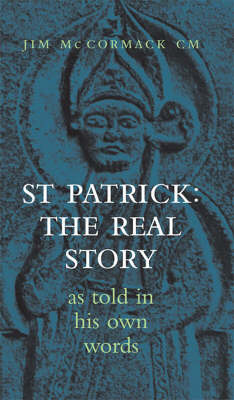 The Real St Patrick by James McCormack CM image