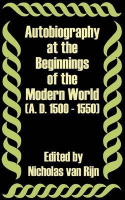 Autobiography at the Beginnings of the Modern World (A. D. 1500 - 1550) image