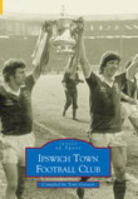 Ipswich Town Football Club by Tony Garnett