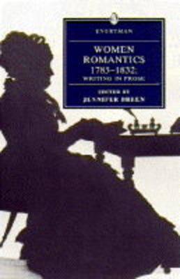 Women Romantics 1785-1832: Writing in Prose