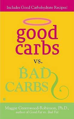 Good Carbs Vs. Bad Carbs by Maggie Greenwood Robinson