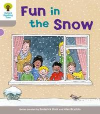 Oxford Reading Tree: Level 1: Decode and Develop: Fun in the Snow by Roderick Hunt