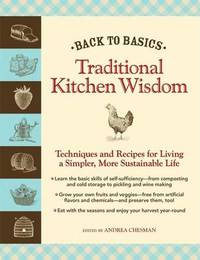 Traditional Kitchen Wisdom: Techniques and Recipes for Living a Simpler, More Sustainable Life image