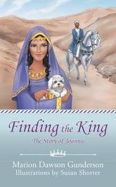 Finding the King by Marion Dawson Gunderson