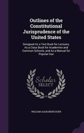 Outlines of the Constitutional Jurisprudence of the United States by William Alexander Duer image
