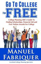 Go to College for Free by Manuel Fabriquer
