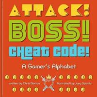 Attack! Boss! Cheat Code! by Chris Barton