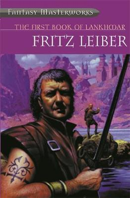 The First Book of Lankhmar (Fantasy Masterworks #18) by Fritz Leiber