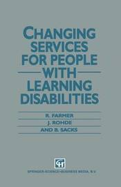 Changing Services for People with Learning Disabilities by R. Farmer