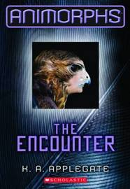 The Animorphs #3: The Encounter by Katherine A Applegate