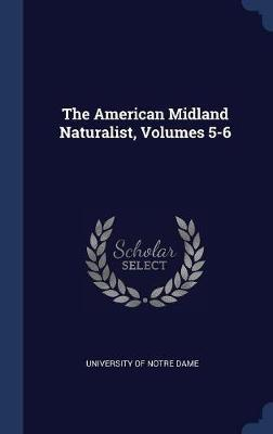 The American Midland Naturalist, Volumes 5-6