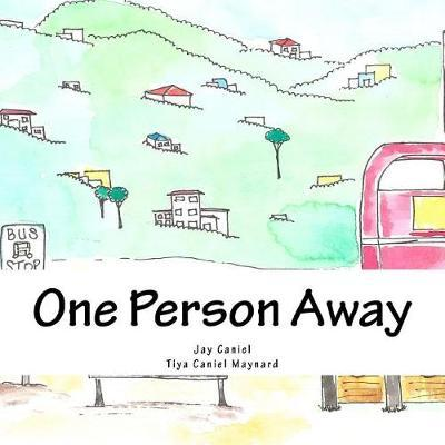 One Person Away by Jay Caniel