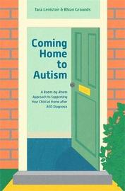 Coming Home to Autism by Tara Leniston