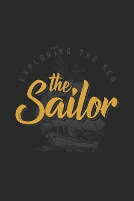 The Sailor - Exploring The Sea by Sailing Publishing