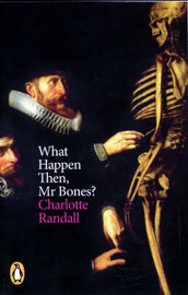 What Happens Then, Mr Bones? by Charlotte Randall image