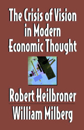 The Crisis of Vision in Modern Economic Thought by Robert L Heilbroner image