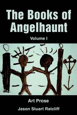 The Books of Angelhaunt: Art Prose by Jason Stuart Ratcliff image