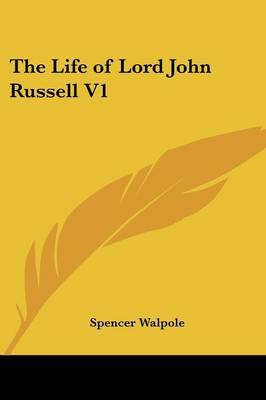 The Life of Lord John Russell V1 by Sir Spencer Walpole image