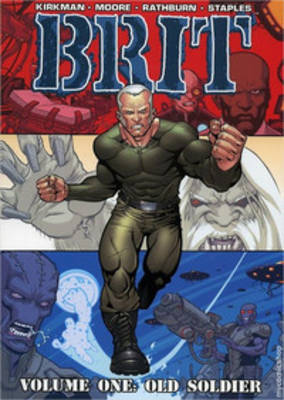 Brit Volume 1: Old Soldier by Robert Kirkman