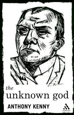 The Unknown God by Anthony Kenny