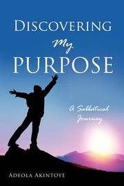 Discovering My Purpose by Adeola Akintoye