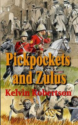 Pickpockets and Zulus by Kelvin Robertson image
