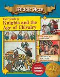 Your Guide to Knights and the Age of Chivalry by Cynthia O'Brien