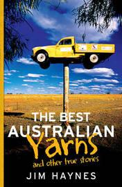 The Best Australian Yarns by Jim Haynes