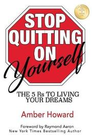 Stop Quitting on Yourself by Amber Howard