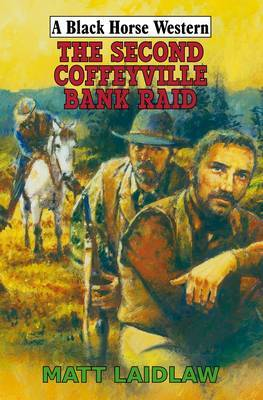 The Second Coffeyville Bank Raid by Matt Laidlaw