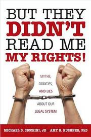 But They Didn't Read Me My Rights! by Michael D Cicchini image