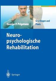 Neuropsychologische Rehabilitation by Chair Section of Clinical Neuropsychology George P Prigatano (Barrow Neurological Institute Barrow Neurological Institute, St. Joseph's Hospital and M