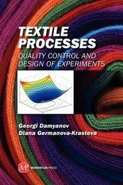 Textile Processes: Quality Control and Design of Experiments by Georgi B. Damyanov