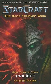 StarCraft: Dark Templar: Bk. 3: Twilight by Christie Golden