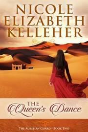 The Queen's Dance by Nicole Elizabeth Kelleher