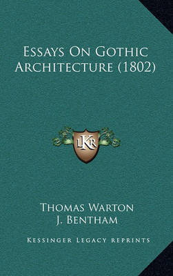Essays on Gothic Architecture (1802) by Captain Grose