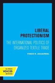 Liberal Protectionism by Vinod K Aggarwal